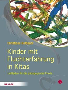 Abbildung von Hofbauer | Kinder mit Fluchterfahrung in der Kita | 2016 | Leitfaden für die pädagogische...