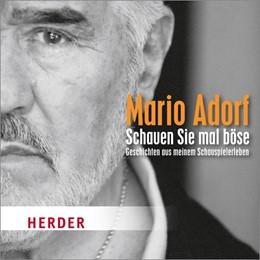 Abbildung von Adorf | Schauen Sie mal böse | 2016 | Geschichten aus meinem Schausp...