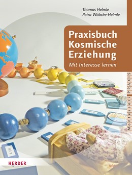 Abbildung von Helmle / Wöbcke-Helmle   Praxisbuch Kosmische Erziehung   1. Auflage   2016   beck-shop.de