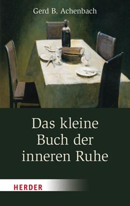 Abbildung von Achenbach | Das kleine Buch der inneren Ruhe | 2016