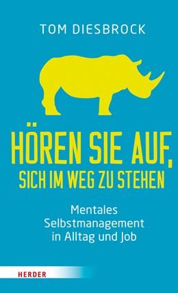 Abbildung von Diesbrock   Hören Sie auf, sich im Weg zu stehen   2016   Mentales Selbstmanagement in A...