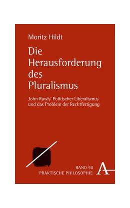 Abbildung von Hildt   Die Herausforderung des Pluralismus   2016   John Rawls' Politischer Libera...   90
