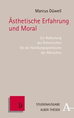 Abbildung von Düwell | Ästhetische Erfahrung und Moral | 1. Auflage | 2019 | Zur Bedeutung des Ästhetischen...