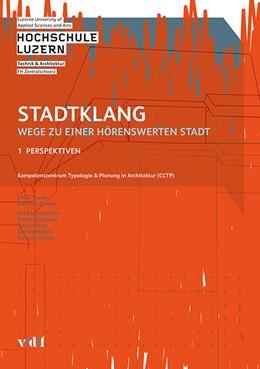Abbildung von / Sturm / Bürgin | Stadtklang - Wege zu einer hörenswerten Stadt | 2016 | Band 1: Perspektiven | 1