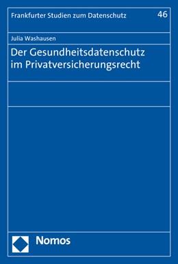Abbildung von Washausen | Der Gesundheitsdatenschutz im Privatversicherungsrecht | 1. Auflage | 2016 | 46 | beck-shop.de