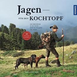 Abbildung von Hoff | Jagen für den Kochtopf | 2016 | Aus dem Revier in die Küche - ...