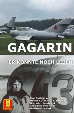 Abbildung von Sergejew | Gagarin - Er könnte noch leben | 1. Auflage | 2016 | beck-shop.de