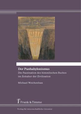 Abbildung von Weichenhan | Der Panbabylonismus | 1. Auflage | 2016 | beck-shop.de