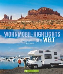Abbildung von Hiltmann / Berning / Lupp   Wohnmobil-Highlights der Welt   1. Auflage   2017   Die schönsten Ziele rund um de...