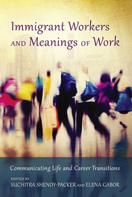 Abbildung von Shenoy-Packer / Gabor | Immigrant Workers and Meanings of Work | 1. Auflage | 2016 | beck-shop.de