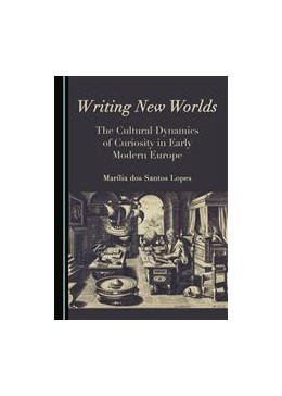 Abbildung von Writing New Worlds | 2016 | The Cultural Dynamics of Curio...