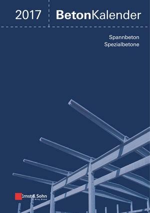 Beton-Kalender 2017   Bergmeister / Fingerloos / Wörner, 2016   Buch (Cover)
