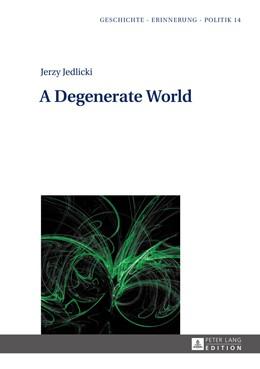 Abbildung von Rozbicka / Jedlicki   A Degenerate World   1. Auflage   2016   14   beck-shop.de
