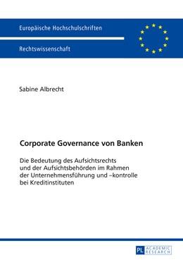 Abbildung von Albrecht | Corporate Governance von Banken | 2016 | Die Bedeutung des Aufsichtsrec... | 5860