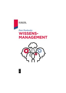 Abbildung von Pawlowsky | Wissensmanagement | 1. Auflage | 2019 | beck-shop.de