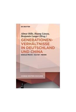 Abbildung von Hille / Huang / Langer | Generationenverhältnisse in Deutschland und China | 2016 | Soziale Praxis - Kultur - Medi... | 4