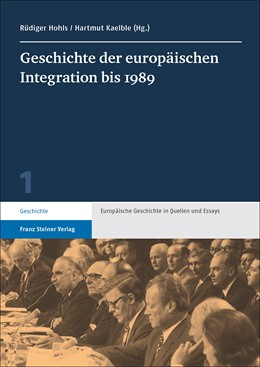 Abbildung von Hohls / Kaelble   Geschichte der europäischen Integration bis 1989   2016   1