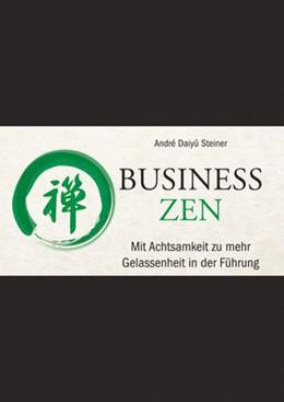 Abbildung von Daiyû Steiner | Business Zen | 1. Auflage | 2016 | beck-shop.de