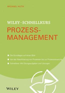 Abbildung von Huth   Wiley-Schnellkurs Prozessmanagement   1. Auflage   2017   beck-shop.de