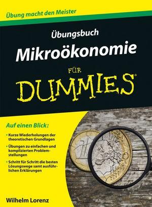 Übungsbuch Mikroökonomie für Dummies | Lorenz, 2017 | Buch (Cover)