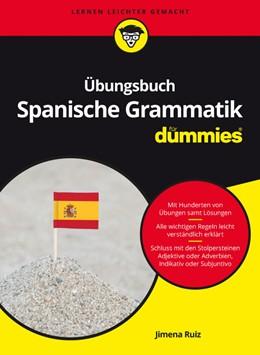 Abbildung von Ruiz | Übungsbuch Spanische Grammatik für Dummies | 1. Auflage | 2017 | beck-shop.de