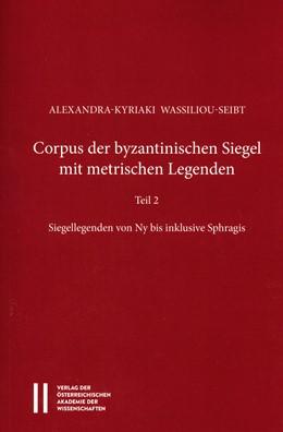Abbildung von Wassiliou-Seibt   Corpus der byzantinischen Siegel mit metrischen Legenden Teil 2   1. Auflage   2016   28/2   beck-shop.de