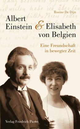 Abbildung von Rosine | Albert Einstein und Elisabeth von Belgien | 1. Auflage | 2016 | beck-shop.de