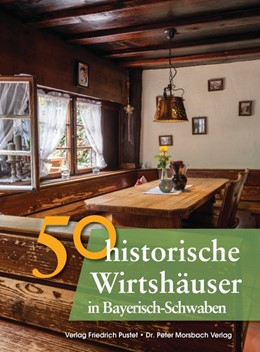 Abbildung von Gürtler / Schmid | 50 historische Wirtshäuser in Bayerisch-Schwaben | 1. Auflage | 2016 | beck-shop.de