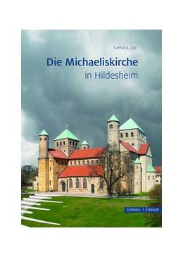 Abbildung von Lutz   Die Michaeliskirche in Hildesheim   2. Auflage   2016   246   beck-shop.de