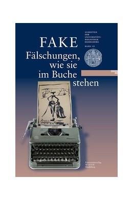Abbildung von Effinger / Keazor | FAKE: Fälschungen, wie sie im Buche stehen | 2016 | Eine Ausstellung der Universit... | 16