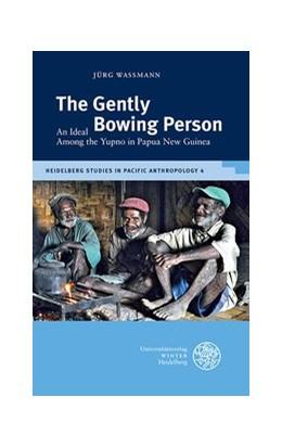 Abbildung von Wassmann   The Gently Bowing Person   1. Auflage   2016   4   beck-shop.de