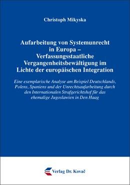 Abbildung von Mikyska | Aufarbeitung von Systemunrecht in Europa – Verfassungsstaatliche Vergangenheitsbewältigung im Lichte der europäischen Integration | 2016 | Eine exemplarische Analyse am ... | 375