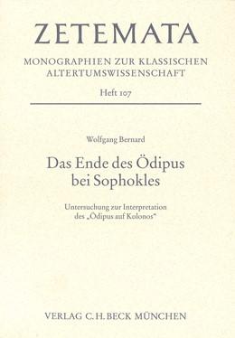 Abbildung von Bernard, Wolfgang | Das Ende des Ödipus bei Sophokles | 2001 | Untersuchungen zur Interpretat... | Heft 107