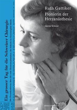 Abbildung von Schmid | Ruth Gattiker | 2016 | Pionierin der Herzanästhesie