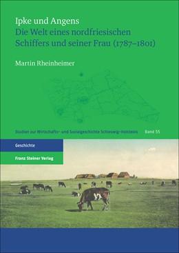 Abbildung von Rheinheimer | Ipke und Angens | 2016 | Die Welt eines nordfriesischen...