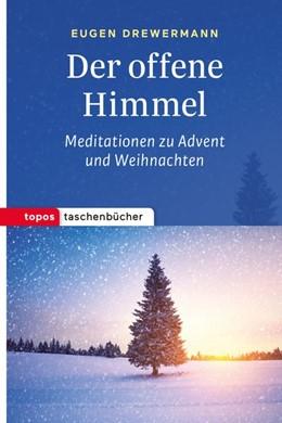 Abbildung von Drewermann | Der offene Himmel | 2016 | Meditationen zu Advent und Wei...