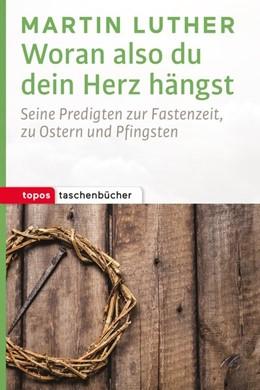 Abbildung von Luther / Manns   Woran also du dein Herz hängst   1. Auflage   2017   beck-shop.de