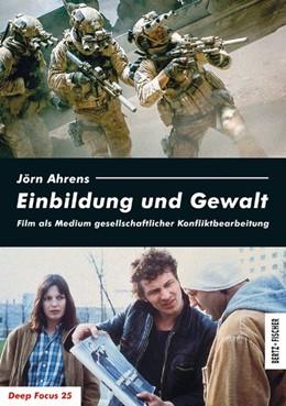 Abbildung von Ahrens | Einbildung und Gewalt | 1. Auflage | 2016 | beck-shop.de