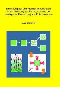 Einführung der analytischen Ultrafiltration für die Messung der Permeation und der verzögerten Freisetzung aus Polymersomen | Borchert, 2007 | Buch (Cover)