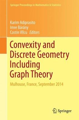 Abbildung von Adiprasito / Bárány / Vilcu | Convexity and Discrete Geometry Including Graph Theory | 1st ed. 2016 | 2016 | Mulhouse, France, September 20...