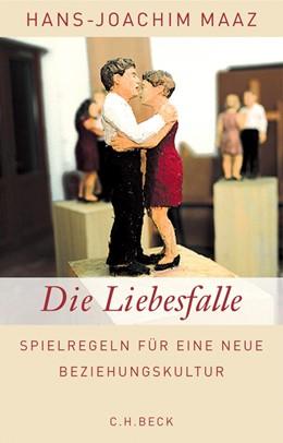 Abbildung von Maaz | Die Liebesfalle | 4. Auflage | 2016 | Spielregeln für eine neue Bezi...