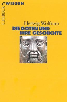 Abbildung von Wolfram | Die Goten und ihre Geschichte | 3. Auflage | 2016 | 2179