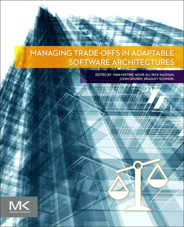 Abbildung von Mistrik / Ali / Kazman / Grundy / Schmerl | Managing Trade-offs in Adaptable Software Architectures | 2016