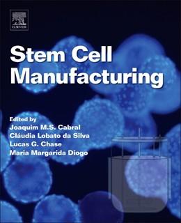 Abbildung von Cabral / Chase / Diogo   Stem Cell Manufacturing   2016