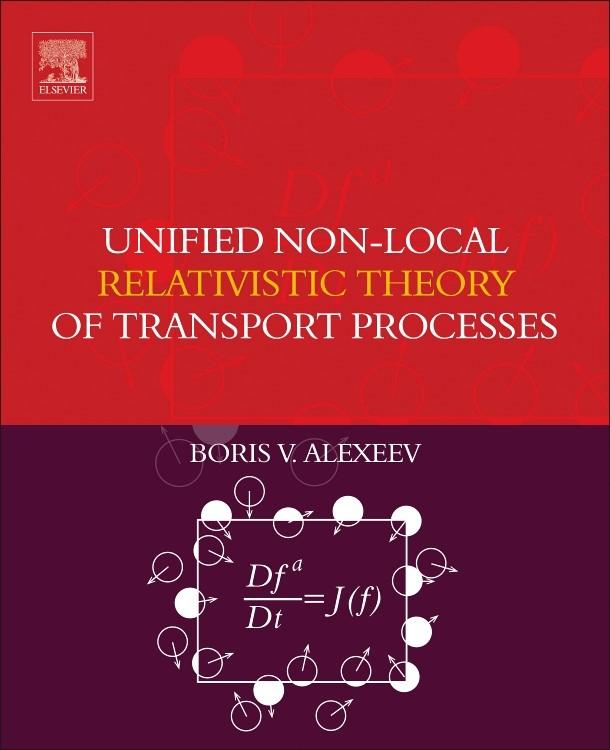 Abbildung von Alexeev   Unified Non-Local Relativistic Theory of Transport Processes   2016