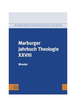 Abbildung von Gräb-Schmidt / Preul | Marburger Jahrbuch Theologie XXVIII | 2016 | Wunder | 125
