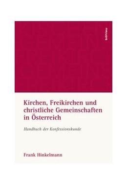 Abbildung von Hinkelmann   Kirchen, Freikirchen und christliche Gemeinschaften in Österreich   2016   Handbuch der Konfessionskunde