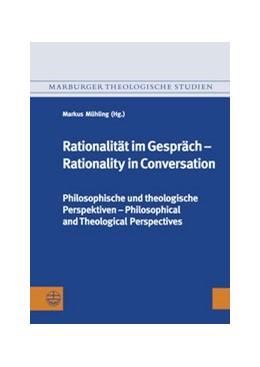 Abbildung von Mühling | Rationalität im Gespräch – Rationality in Conversation | 2016 | Philosophische und theologisch... | 126