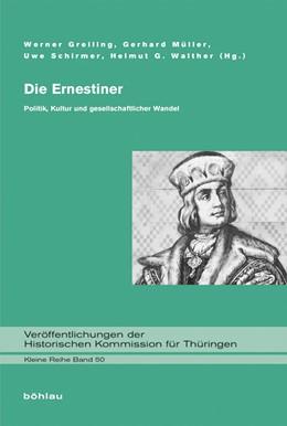 Abbildung von Walther / Greiling / Schirmer / Müller   Die Ernestiner   2016   Politik, Kultur und gesellscha...   50
