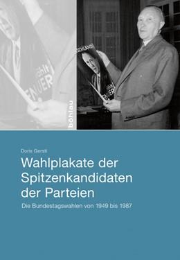Abbildung von Gerstl   Wahlplakate der Spitzenkandidaten der Parteien   2020   Die Bundestagswahlen von 1949 ...
